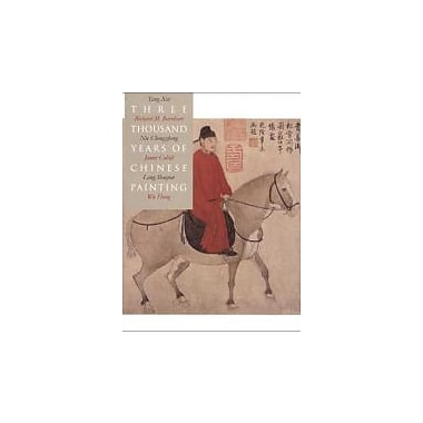 Three Thousand Years of Chinese Painting, New Book (9780300094473)