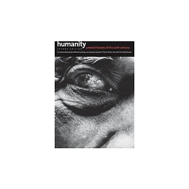 Humanity: A Moral History of the Twentieth Century, Second Edition, New Book (9780300186406)