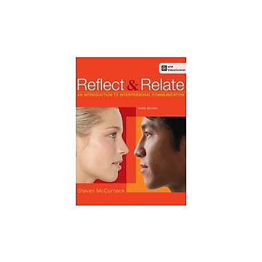 Reflect and Relate: An Introduction to Interpersonal Communication, New Book (9780312564599)