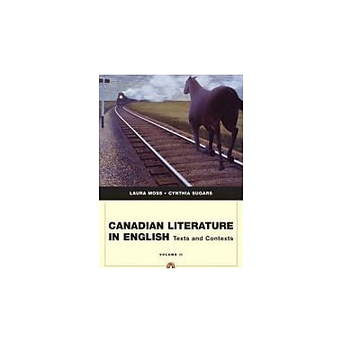 Canadian Literature in English: Texts and Contexts, Vol. 2, New Book (9780321494009)