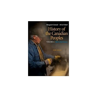 History of the Canadian Peoples: 1867 to the Present, Vol. 2 (5th Edition), Used Book (9780321539083)
