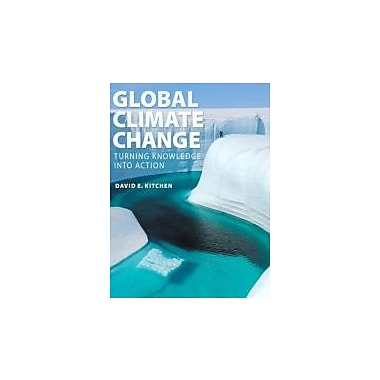 Global Climate Change: Turning Knowledge Into Action, Used Book (9780321634122)