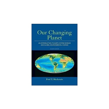 Our Changing Planet: An Introduction to Earth System Science & Global Environmental Change, New (9780321667724)