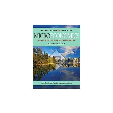 Microeconomics: Canada in the Global Environment, Seventh Edition with MyEconLab (7th Edition), New Book (9780321678416)