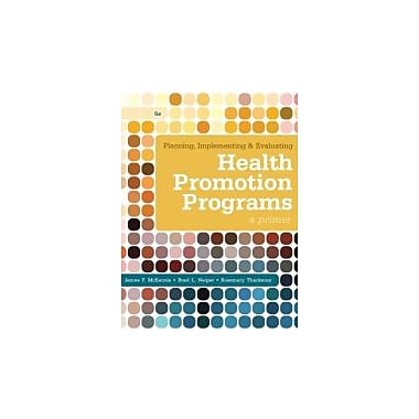 Planning, Implementing, & Evaluating Health Promotion Programs: A Primer (6th Edition), New Book (9780321788504)