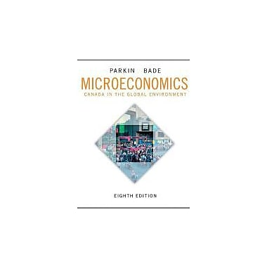 Microeconomics: Canada in the Global Environment, Eighth Edition with MyEconLab (8th Edition), New Book (9780321808387)