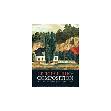 Literature for Composition: An Introduction to Literature (10th Edition), Used Book (9780321829177)
