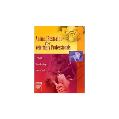 Animal Restraint for Veterinary Professionals, 1e, Used Book (9780323034654)