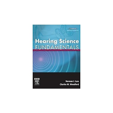 Hearing Science Fundamentals, 1e, New Book (9780323043427)