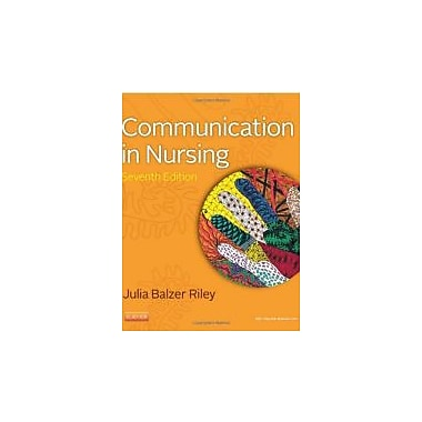 Communication in Nursing, 7e (Communication in Nursing (Balzer-Riley)), Used Book (9780323083348)