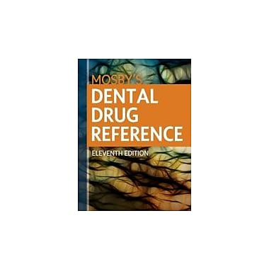 Mosby's Dental Drug Reference, 11e, New Book (9780323169165)
