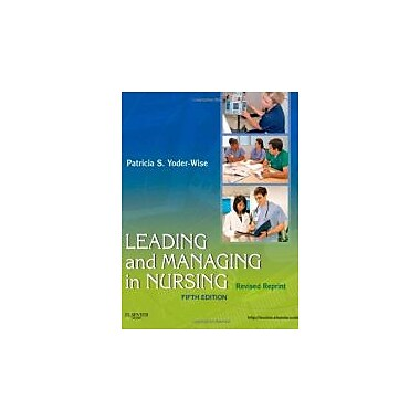 Leading and Managing in Nursing - Revised Reprint, 5e