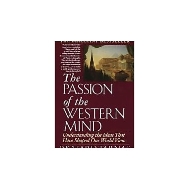 The Passion of the Western Mind: Understanding the Ideas that Have Shaped Our World View, Used Book (9780345368096)