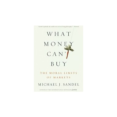 What Money Can't Buy: The Moral Limits of Markets, New Book (9780374533656)