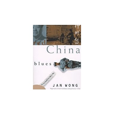 Red China Blues: My Long March From Mao to Now, New Book (9780385482325)