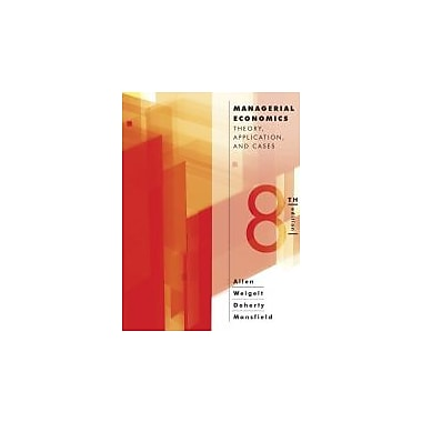 Managerial Economics: Theory, Applications, and Cases (Eighth Edition), Used Book (9780393124491)