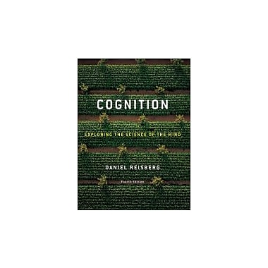 Cognition: Exploring the Science of the Mind (Fourth Edition) (393930483)
