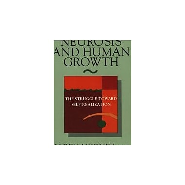 Neurosis and Human Growth: The Struggle Towards Self-Realization, New Book (9780393307757)