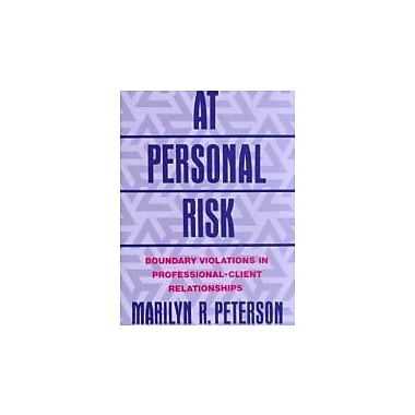 At Personal Risk: Boundary Violations in Professional-Client Relationships, Used Book (9780393701388)