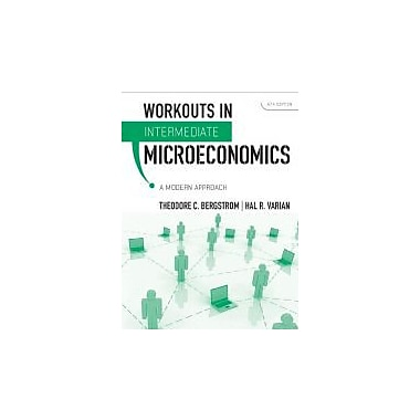 Workouts in Intermediate Microeconomics: for Intermediate Microeconomics: A Modern Approach, 8th Edition, Used (9780393935158)