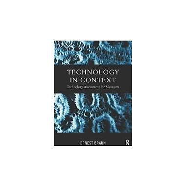 Technology in Context: Technology Assessment for Managers, Used (9780415183437)