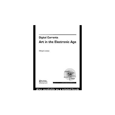 Digital Currents: Art in the Electronic Age, New Book (9780415307819)
