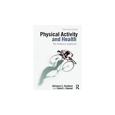 Physical Activity and Health: The Evidence Explained, New Book (9780415421980)
