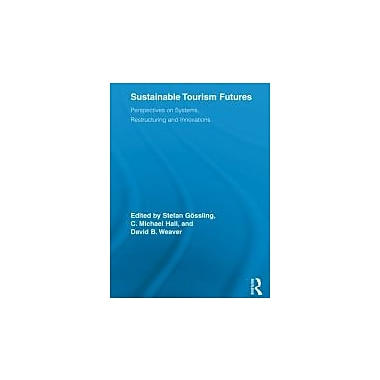 Sustainable Tourism Futures: Perspectives on Systems, Restructuring & Innovations, New (9780415542258)