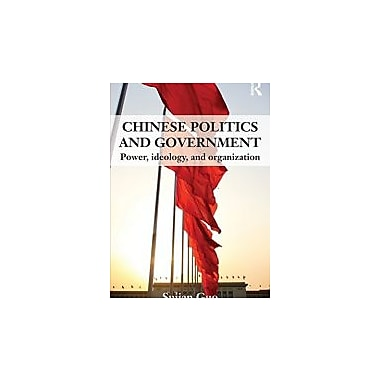 Chinese Politics and Government: Power, Ideology and Organization, New Book (9780415551397)