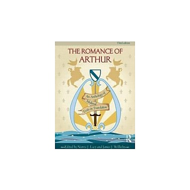The Romance of Arthur: An Anthology of Medieval Texts in Translation, New Book (9780415782890)