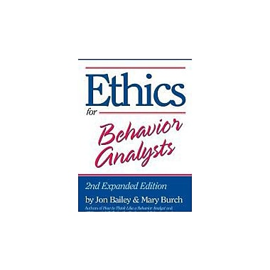 Ethics for Behavior Analysts: 2nd Expanded Edition, Used Book (9780415880305)