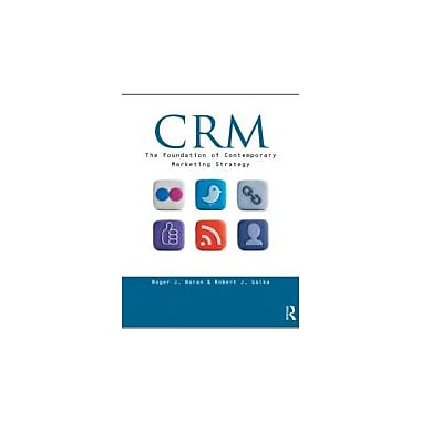 CRM: The Foundation of Contemporary Marketing Strategy, New Book (9780415896573)