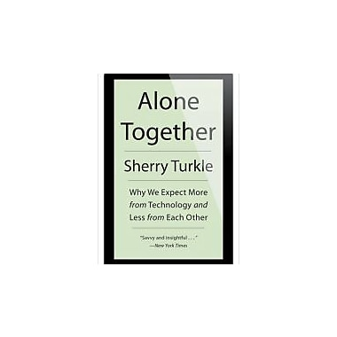Alone Together: Why We Expect More from Technology and Less from Each Other, Used Book (9780465031467)