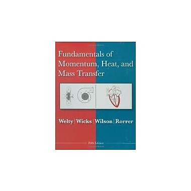 Fundamentals of Momentum, Heat and Mass Transfer, Used Book (9780470128688)