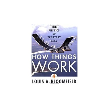 How Things Work: The Physics of Everyday Life, New Book (9780470223994)