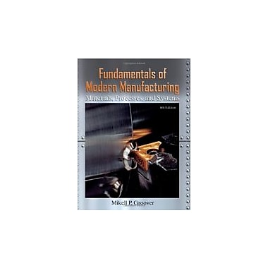 Fundamentals of Modern Manufacturing: Materials, Processes, and Systems, Used Book (9780470467008)