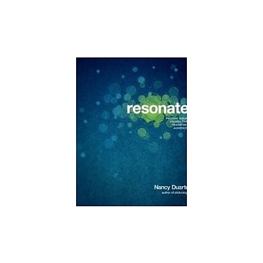 Resonate: Present Visual Stories that Transform Audiences, New Book (9780470632017)