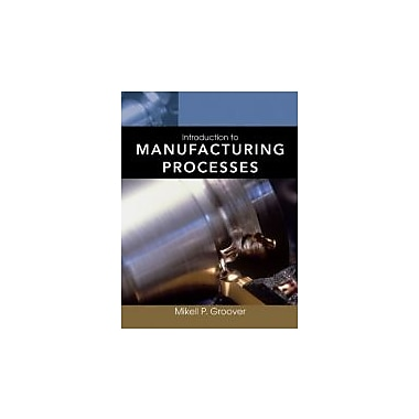 Introduction to Manufacturing Processes, Used Book (9780470632284)