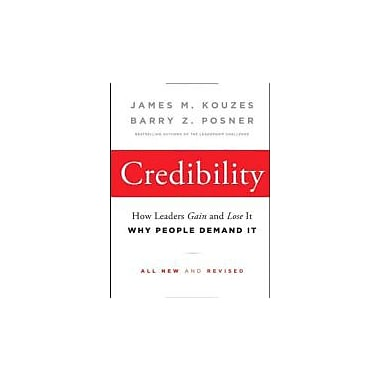 Credibility: How Leaders Gain and Lose It, Why People Demand It, New Book (9780470651711)