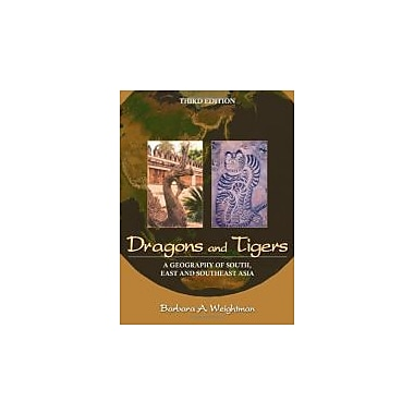 Dragons and Tigers: A Geography of South, East, and Southeast Asia, New Book (9780470876282)