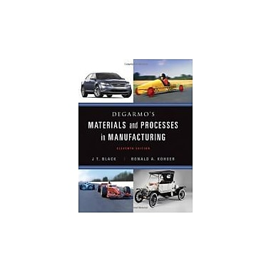 DeGarmo's Materials and Processes in Manufacturing, New Book (9780470924679)