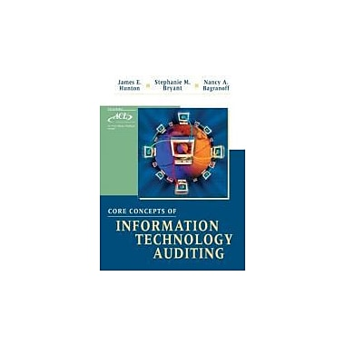 Core Concepts of Information Technology Auditing, New Book (9780471222934)