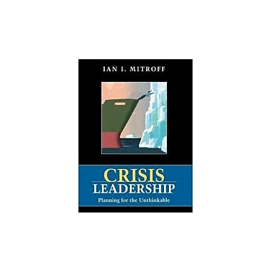 Crisis Leadership: Planning for the Unthinkable, New Book (9780471229186)