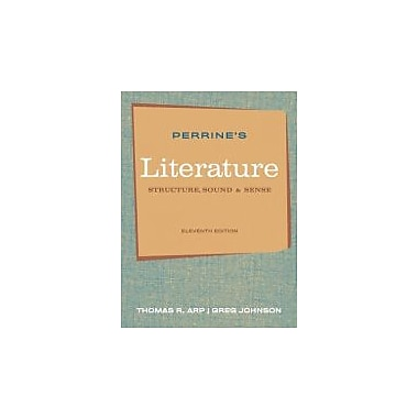 Perrine's Literature: Structure, Sound, and Sense, 11th Edition, New Book (9780495897965)