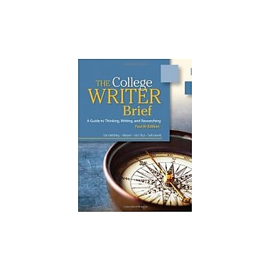 The College Writer: A Guide to Thinking, Writing, and Researching, New Book (9780495915850)