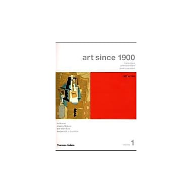 Art Since 1900: Modernism, Antimodernism, Postmodernism, Vol. 1: 1900-1944, Used Book (9780500285343)