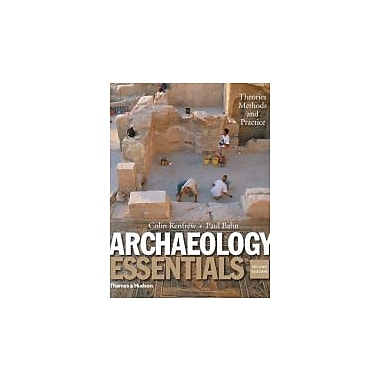 Archaeology Essentials: Theories, Methods, and Practice (Second Edition), New Book (9780500289129)