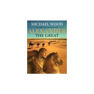 In the Footsteps of Alexander The Great: A Journey from Greece to Asia, New Book (9780520231924)