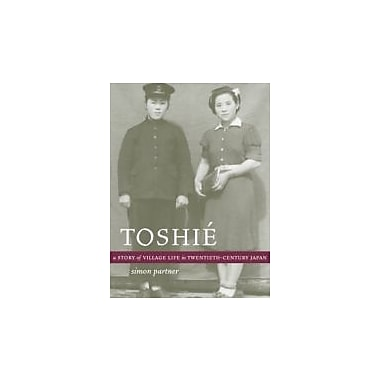 Toshia: A Story of Village Life in Twentieth-Century Japan (9780520240971)
