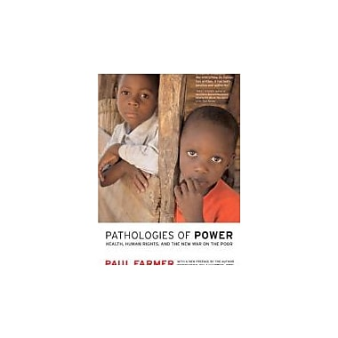 Pathologies of Power: Health, Human Rights, and the New War on the Poor, New (9780520243262)